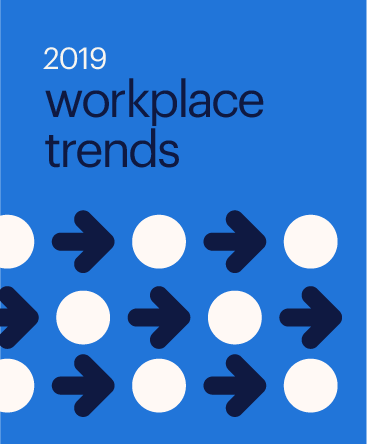 2019 Workplace Trends