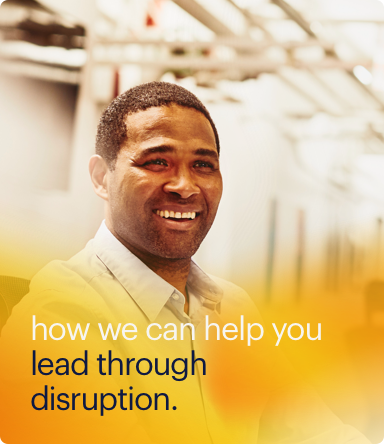 how we can help you lead through disruption
