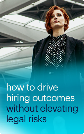how to drive hiring outcomes without elevation legal risks